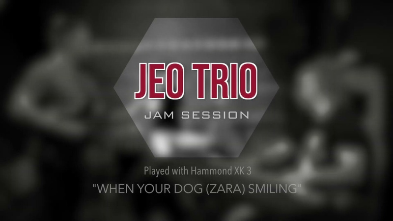 JEO Trio When Your Dog Zara Smiling Jam Session