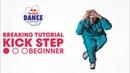 B Boy Robin Breaking Tutorial 1 Kick Step Beginner