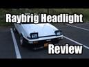 AE86 Raybrig Headlight Review