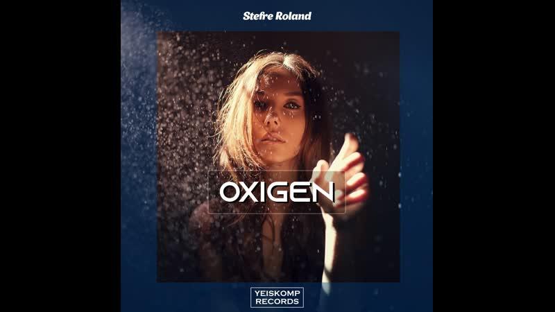 Stefre Roland - Oxigen