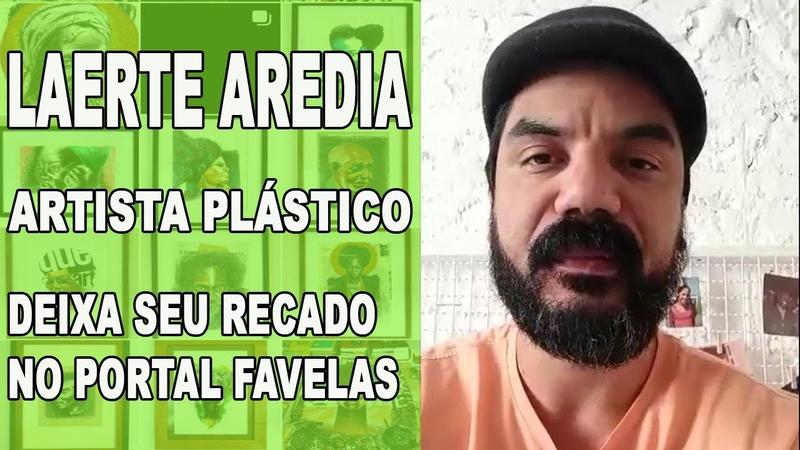 LAERTE AREDIA ARTISTA PLÁSTICO DEIXA SEU RECADO NO PORTAL FAVELAS