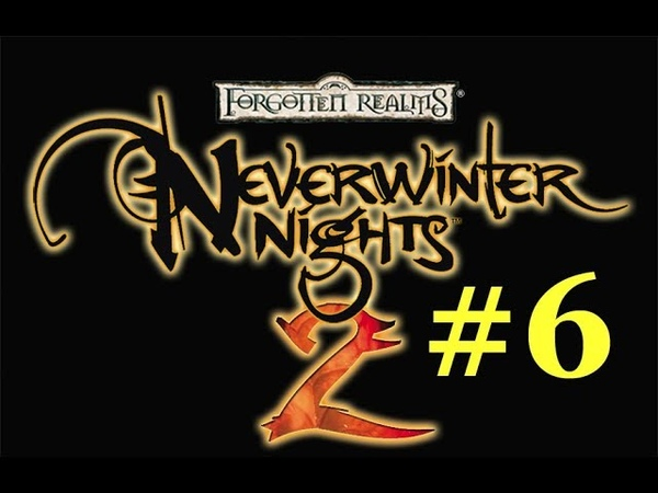 Neverwinter Nights 2 (let's play part 6)