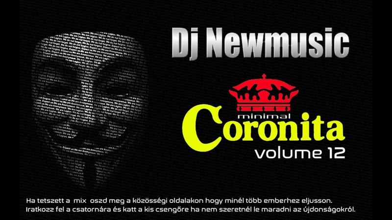 Dj Newmusic - minimal CORONITA 12 | 2019 | Best of Minimal, House, Club Coronita Music