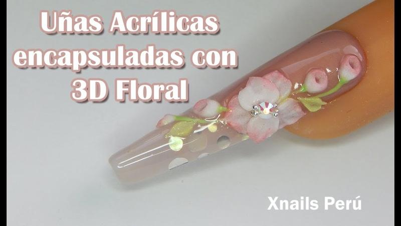 Uñas Acrilicas encapsuladas con 3D Floral Xnails Peru