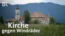 Wieskirche im Pfaffenwinkel: Kampf der Kirche gegen Windräder | Stationen | BR