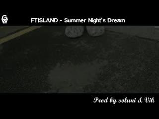 GW FTISLAND - Summer Night's Dream рус.саб
