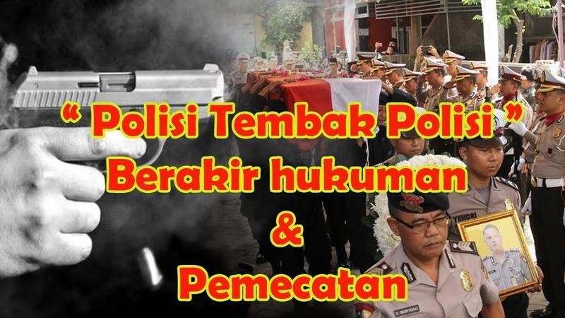 KRIMINAL - Polisi tembak Polisi Berakir Dengan Pemecatan dan Hukuman