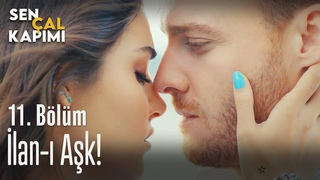 İlan-ı Aşk! - Sen Çal Kapımı 11. Bölüm