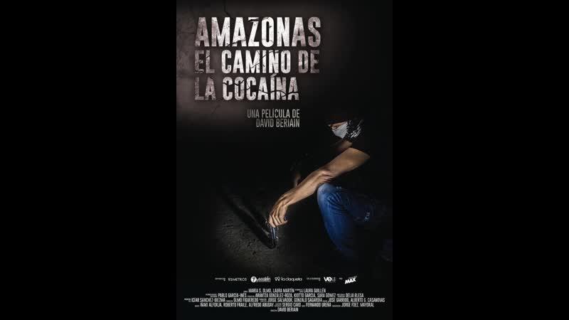 Amazonas, El Camino De La Cocaína 2015 Documental