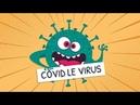 Covid le virus, le coronavirus : le dessin animé qui prépare les enfants au déconfinement !