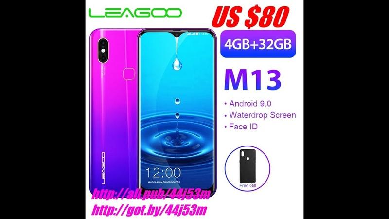 Смартфон LEAGOO M13 6 1 Дюйма ОЗУ 4 ГБ Память 32 ГБ 3000 мАч 8MP Face ID 2019