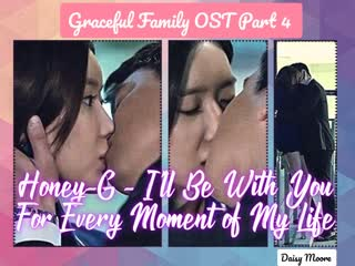 [rus sub] honey-g i'll be with you for every moment of my life / graceful family ost part 4 / изящная семья ост 4