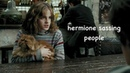 Hermione sassing people for 4 minutes straight