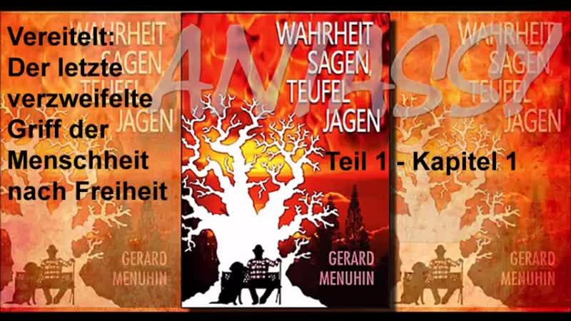 Teil 1 Gerard Menuhin - Wahrheit sagen, Teufel jagen - Vereitelt Der letzte verzweifelte Griff der Menschheit nach Freiheit
