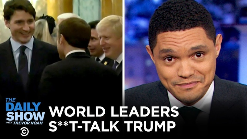 World Leaders Caught Trash Talking About Trump The Daily Show