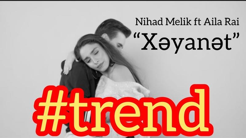 Nihat Məlik Aila Rai - Xəyanət (Official Video)
