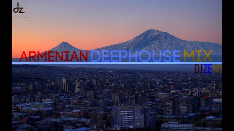 DJ ZENO ft Hraach Armen Miran Armenian DeepHouse Mix 2019