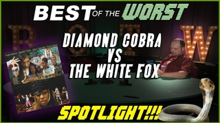 Best of the Worst: Diamond Cobra vs. The White Fox