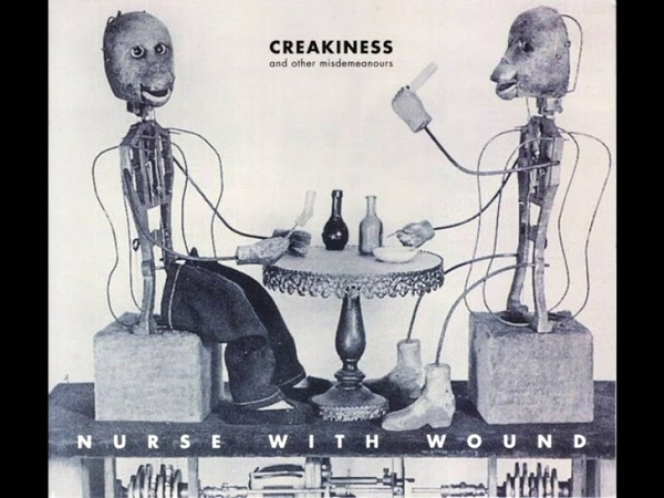 Nurse With Wound – Creakiness And Other Misdemeanours (2012 - Compilation)