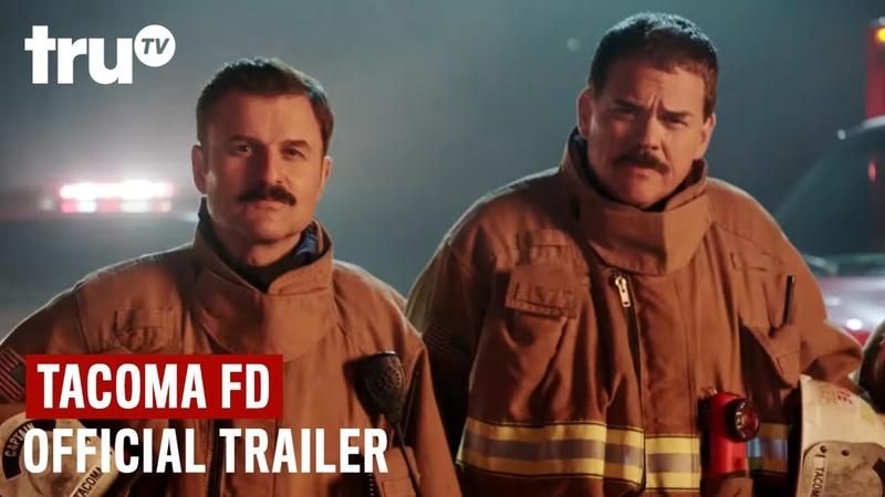 Tacoma FD Season 2 Trailer New Episodes Start March 26 truTV