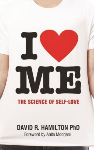 I Heart Me The Science of Self-Love by David R. Hamilton PhD