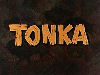 Тонка / Tonka 1958