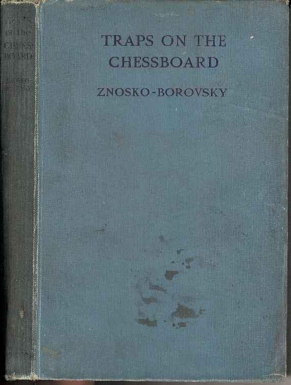 Eugene Znosko-Borovsky - Traps on the Chessboard PGN only Uu8gpmPEttY