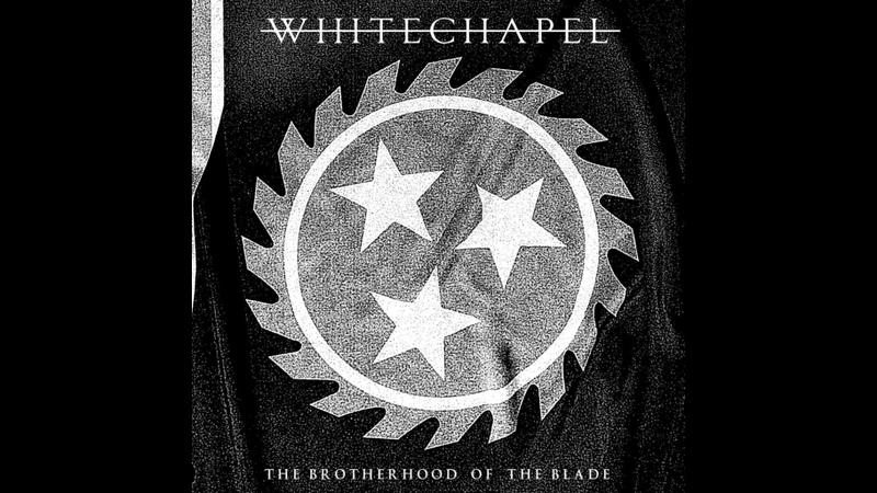 Whitechapel - The Brotherhood of the Blade (2015)