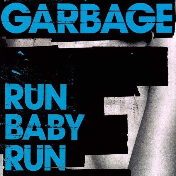 Garbage album Run Baby Run