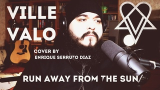 VV (Ville Valo) - Run Away From The Sun (acoustic cover by Enrique Serruto Diaz)