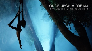 VERSATILE ASSASSINS | Once Upon A Dream | Selkie Hom in the Haunted Woods