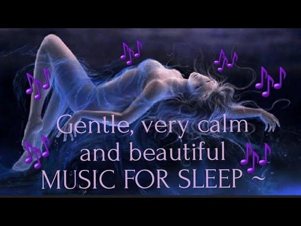 Нежная очень спокойная и красивая МУЗЫКА ДЛЯ СНА и приятный шум дождя~Вeautiful MUSIC FOR SLEEP ~
