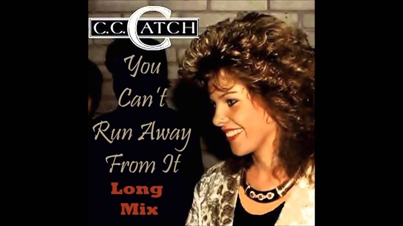 C C Catch - You Cant Run Away From It Long Mix