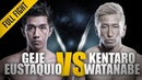 ONE Geje Eustaquio vs Kentaro Watanabe June 2014 FULL FIGHT
