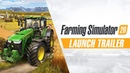 Farming Simulator 20 Launch Trailer