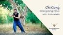 Chi Gong Energizing Flow with Krishnataki