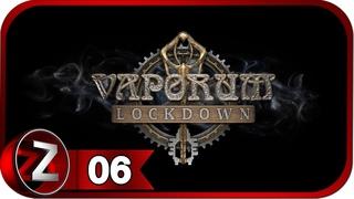 Vaporum Lockdown ➤ Загадки решены ➤ Прохождение #6