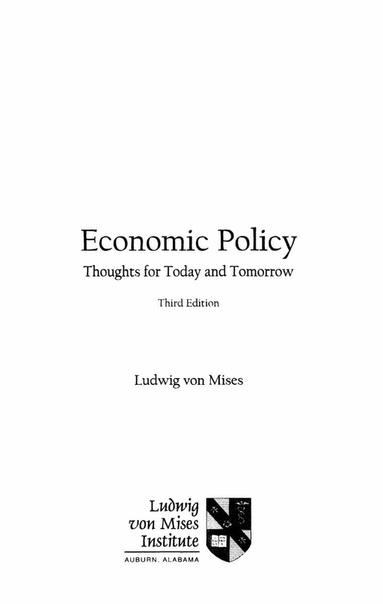 Ludwig von Mises - Economic Policy