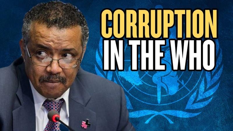 Coronavirus How WHO Corruption Helped It Spread